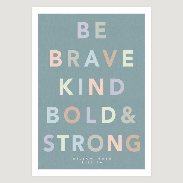 Be brave bold slogan teal